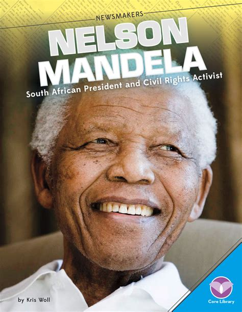 Nelson Mandela: South African President and Civil ...