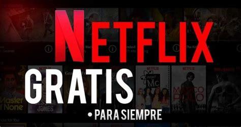 NETFLIX GRATIS 2019   De por vida | Trucos para android ...