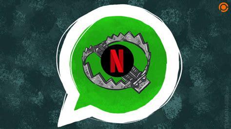 Netflix gratis... La nueva estafa que circula por WhatsApp ...