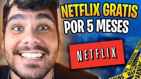 Netflix Gratis Por 5 Meses Como Ter Netflix De Graça 2020 ...