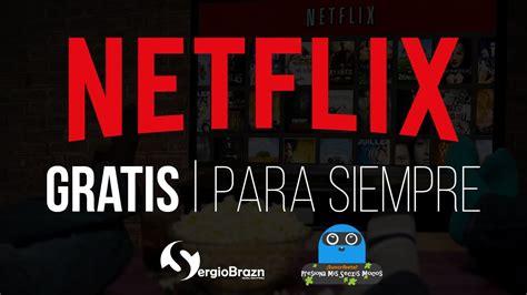 Netflix Premium GRATIS PARA SIEMPRE | ABRIL 2017 | MEJOR ...