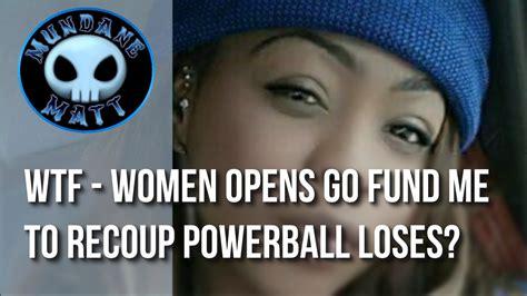 [News] WTF   Women opens Go Fund Me to recoup Powerball ...