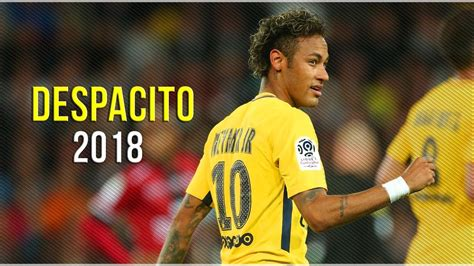 Neymar Jr 2018   DESPACITO   The Beginning PSG || HD ...