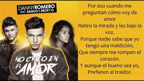 No Creo en el Amor   Danny Romero, Sanco, Becky G  lyrics ...
