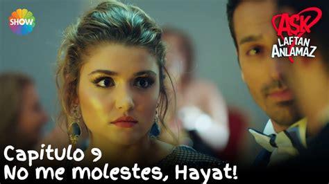 No me molestes, Hayat! | Amor Sin Palabras Capitulo 9 ...