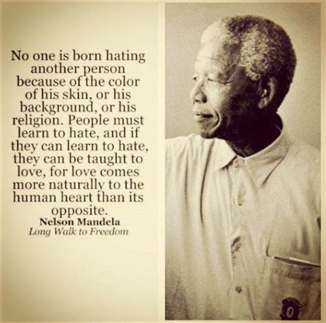No one is born hating another person...   History ...