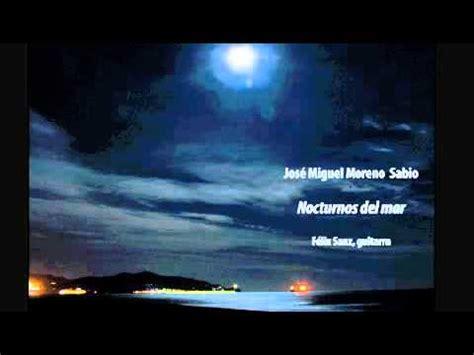 Nocturnos del mar  José Miguel Moreno Sabio . Félix Sanz ...