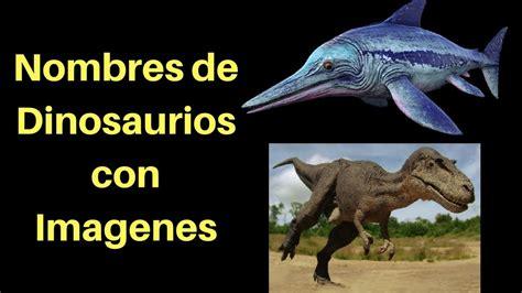Nombres de Dinosaurios con Imagenes | Dinosaurios Para ...