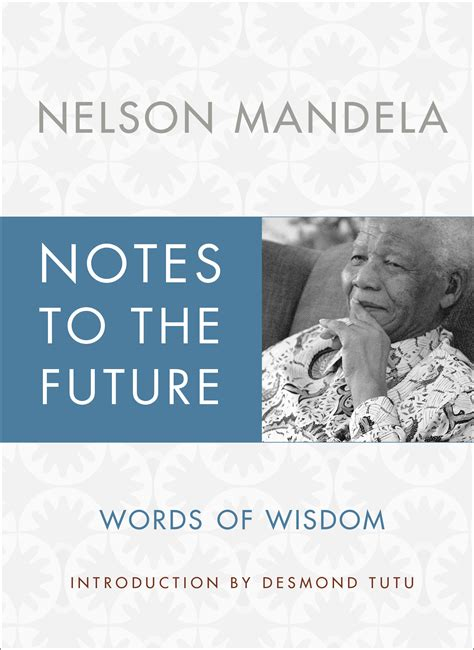 Notes to the Future | Book by Nelson Mandela, Desmond Tutu ...