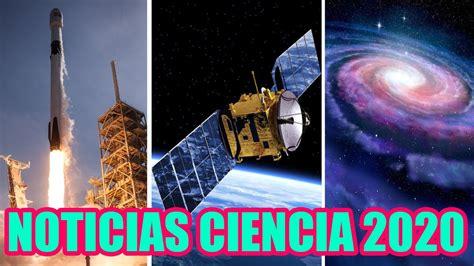 NOTICIAS CIENTIFICAS INCREIBLES 2020   Lanzan Satelite ...