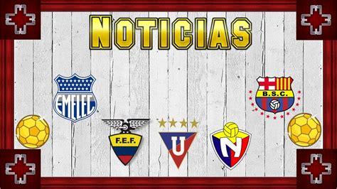 Noticias nuevos jugadores Barcelona LDU Emelec Nacional ...