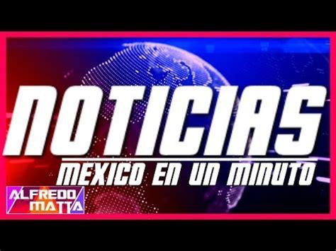 Noticias Ultima Hora Hoy México 2016   YouTube
