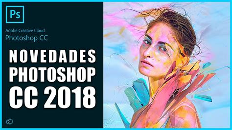 Novedades Photoshop CC 2018   YouTube