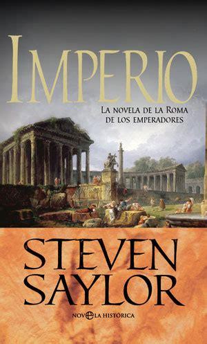 Novela Histórica: Roma e Imperio de Steven Saylor: La ...