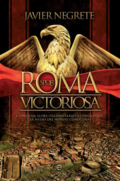 Novela Histórica: Roma victoriosa de Javier Negrete