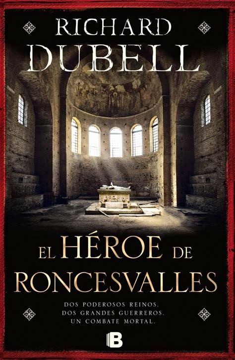 Novelas Históricas: El héroe de Roncesvalles de Richard Dübell