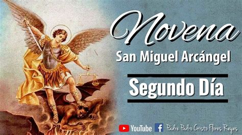 NOVENA A SAN MIGUEL ARCANGEL DIA 2   YouTube