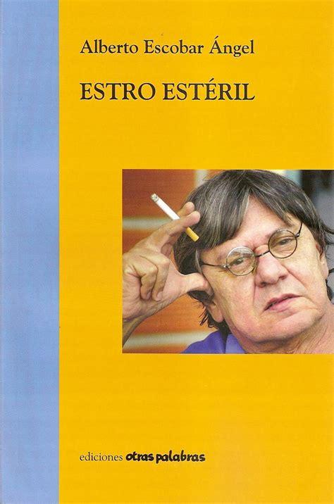 NTC ... LIBROS de POESÍA: ESTRO ESTÉRIL. Alberto Escobar ...