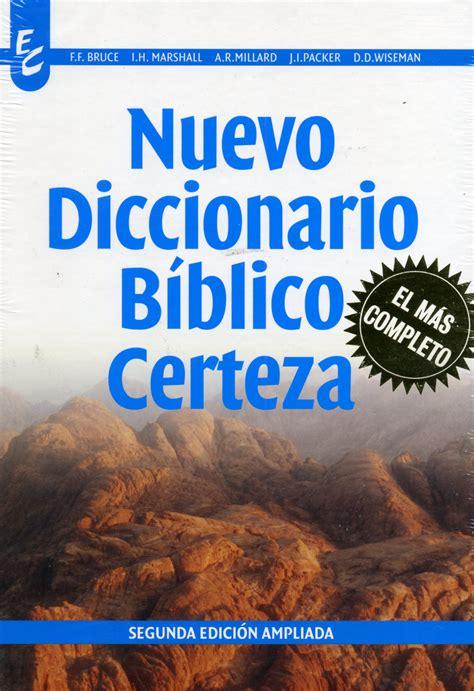Nuevo Diccionario Bíblico Certeza  9789506831042 : Varios ...