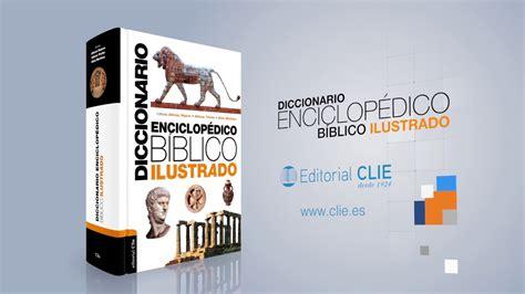 Nuevo: Diccionario Enciclopédico Biblico Ilustrado ...