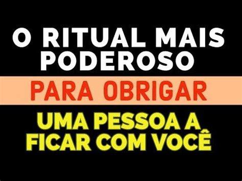 O RITUAL MAIS PODEROSO PARA OBRIGAR UMA PESSOA A FICAR COM ...