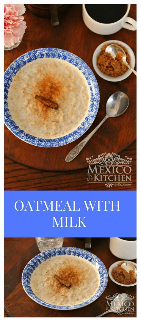 Oatmeal Recipe | Old Fashioned Creamy Avena | Mexican Food ...
