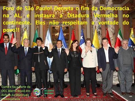 OCC   ALERTA BRASIL: Unasul/Foro de São Paulo decretou o ...