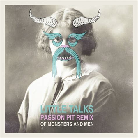 Of Monsters and Men – Little Talks  Passion Pit Remix ...