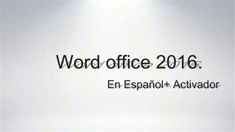 OFFICE 2016 FULL EN ESPAÑOL + ACTIVADOR DE POR VIDA [MEGA ...
