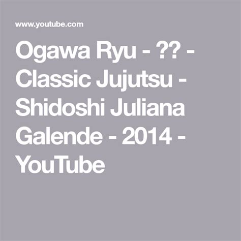 Ogawa Ryu   柔術   Classic Jujutsu   Shidoshi Juliana ...