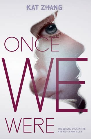 Once We Were  The Hybrid Chronicles, #2  by Kat Zhang