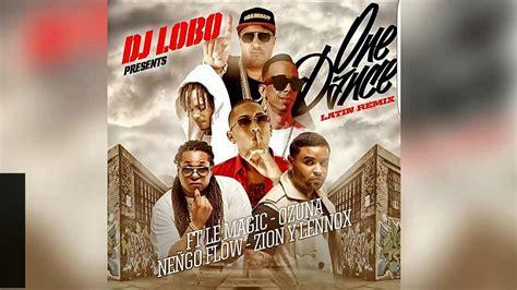 One Dance Remix   Ozuna Ft Ñengo Flow y Zion Y Lennox ...