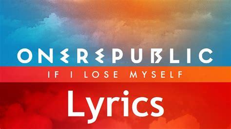 One Republic   If I Lose Myself   Lyrics Video  Single ...