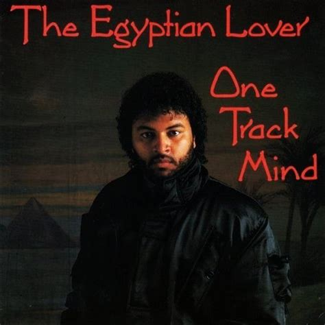 One Track Mind — The Egyptian Lover | Last.fm