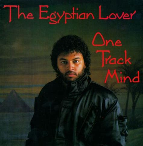 One Track Mind   The Egyptian Lover | Songs, Reviews ...