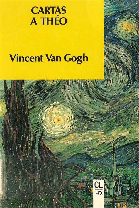 Ones de llibres: Art i Literatura: Cartas Théo, de Vincent ...