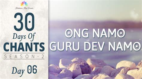 ONG NAMO GURU DEV NAMO Mantra Meditation | 30 DAYS of ...