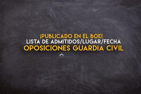 Oposiciones de Guardia Civil 2019: publicadas listas de ...