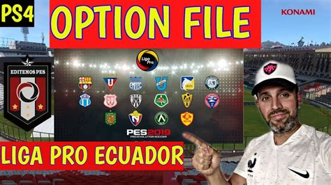 OPTION FILE PES 2019 PS4 LIGA PRO DE ECUADOR   YouTube