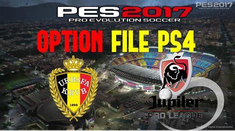 OPTIONS FILE PES 17 PS4 LIGA BELGA   YouTube