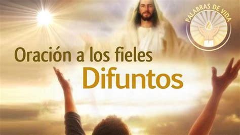 ORACION A LOS FIELES DIFUNTOS   Requiem para un ser ...