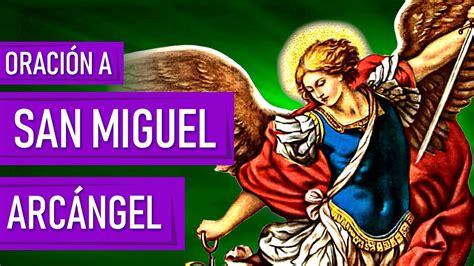 ORACIÓN A SAN MIGUEL ARCÁNGEL PARA PROTECCIÓN NUESTRA Y ...