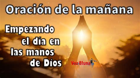 Oración de la mañana   Empezando el día en las manos de ...