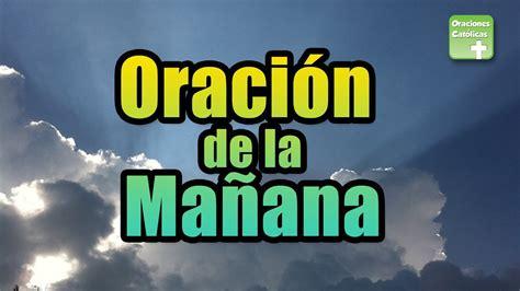 ORACIÓN DE LA MAÑANA | ORACIONES CATÓLICAS   YouTube
