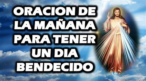 ORACION DE LA MAÑANA PARA TENER UN DIA BENDECIDO   # ...