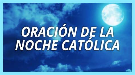 Oración de la noche católica †   YouTube