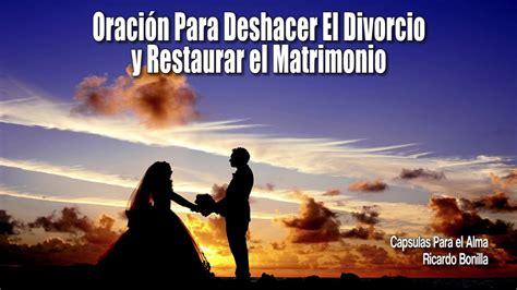 Oración Para Deshacer El Divorcio y Restaurar el ...