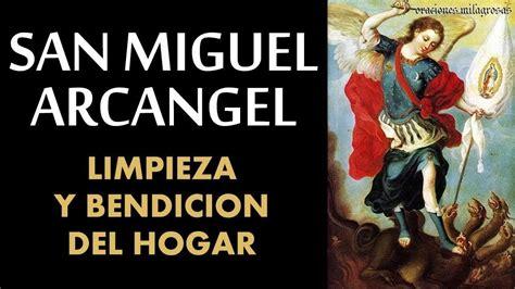 Oración poderosa a San Miguel Arcangel para LIMPIEZA y ...