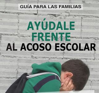 Orienta Galicia: Guía. Ayúdale frente al acoso escolar