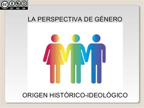 Origen histórico ideológico de la Perspectiva de género